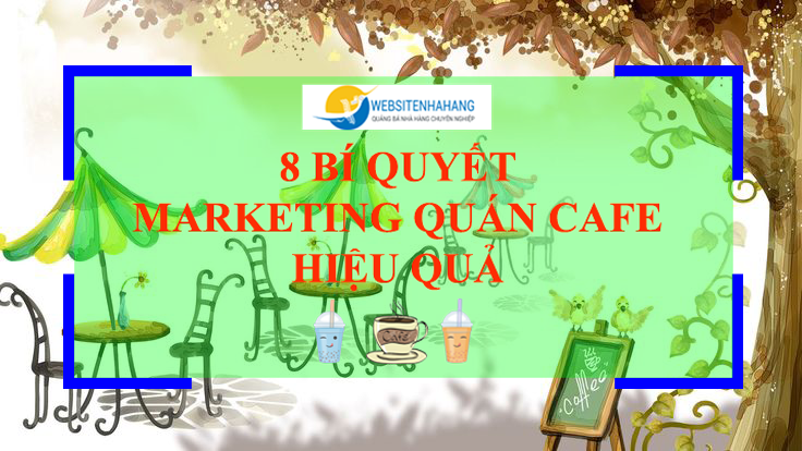 marketing quán cafe hiệu quả